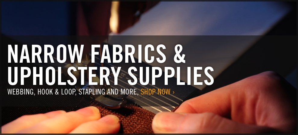 Narrow Fabrics & Upholstery Supplies